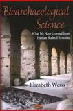 Bioarchaeological Science: What We Have Learned from Human Skeletal Remains, , 1608761096