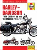 Harley-Davidson Twin Cam 88, 96 and 103 Models '99 To '10, Editors of Haynes Manuals, 162092109X