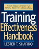 Training Effectiveness Handbook : A High-Results System for Design, Delivery, and Evaluation, Shapiro, Lester T., 0070571090