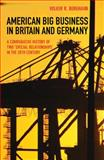 """American Big Business in Britain and Germany : A Comparative History of Two """"Special Relationships"""" in the 20th Century, Berghahn, Volker R., 0691161097"""