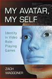 My Avatar, My Self, Zach Waggoner, 0786441097