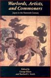 Warlords, Artists, and Commoners : Japan in the Sixteenth Century, , 0824811097