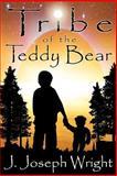 Tribe of the Teddy Bear, J. Joseph Wright, 1478211091