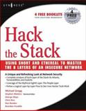 Hack the Stack : Using Snort and Ethereal to Master the 8 Layers of an Insecure Network, Gregg, Michael and Watkins, Stephen, 1597491098