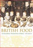 British Food : An Extraordinary Thousand Years of History, Spencer, Colin, 0231131100