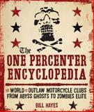 The One Percenter Encyclopedia, Bill Hayes, 0760341109
