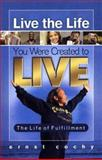 Live the Life You Were Created to Live, Cochy, Ernst, 0975961101