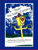 ''Flash'' the Traffic Camer, C. Dudley-Dance, 1462871100
