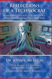 Reflections of a Technocrat - Managing Defense, Air, and Space Programs During the Cold War, John McLucas and Kenneth Alnwick, 1479181102