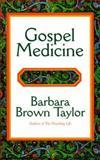 Gospel Medicine, Barbara Brown Taylor, 156101110X