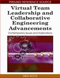Virtual Team Leadership and Collaborative Engineering Advancements, Ned Kock, 1605661104