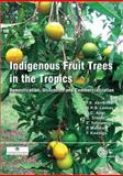 Indigenous Fruit Trees in the Tropics : Domestication, Utilization and Commercialization, Akinnifesi, F. K., 1845931106
