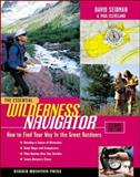 The Essential Wilderness Navigator : How to Find Your Way in the Great Outdoors, Seidman, David L. and Getchell, David, 0071361103