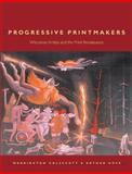 Progressive Printmakers, Warrington Colescott and Arthur Hove, 0299161102