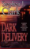 Dark Deliveries, Stephen J. Clark, 0425191109