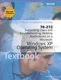 70-272 : Supporting Users and Troubleshooting Desktop Applications on a Microsoft Windows XP Operating System, Microsoft Official Academic Course Staff, 047064110X