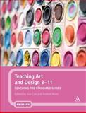 Teaching Art and Design 3-11, Watts, Robert, 0826451101