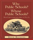 Why Public Schools? Whose Public Schools?, David Mathews, 1588381102