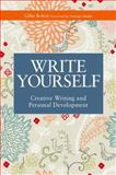 Write Yourself : Creative Writing and Personal Development, Bolton, Gillie, 1849051100