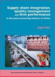 Supply chain management, quality management and firm performance of pork processing industry in China, Han, Jiqin, 9086861105