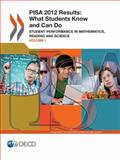 PISA 2012 Results Vol. 1 : What Students Know and Can Do, Organisation for Economic Co-operation and Development, 9264201106