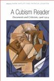 A Cubism Reader : Documents and Criticism, 1906-1914, Antliff, Mark and Leighten, Patricia, 0226021106