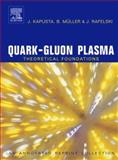 Quark-Gluon Plasma : Theoretical Foundations, Kapusta, Joseph I. and Müller, Berndt, 0444511105