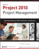 Microsoft Project 2010 Project Management, Robert Happy, 0470561106