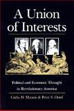 A Union of Interests : Political and Economic Thought in Revolutionary America, Matson, Cathy D. and Onuf, Peter S., 070061110X
