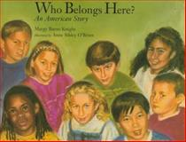 Who Belongs Here?, Margy Burns Knight and Anne Sibley O'Brien, 0884481107
