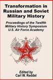 Transformation in Russian and Soviet Military History : Proceedings of the Twelfth Military Symposium U. S. Air Force Academy, , 1410201104