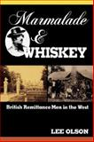 Marmalade and Whiskey, Lee Olson, 1555911102