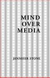 Mind over Media, Jennifer Stone, 1587901102