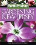 Month-by-Month Gardening in New Jersey, Pegi Ballister-Howells, 1591861101