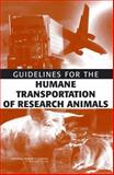 Guidelines for the Humane Transportation of Research Animals, National Research Council (U.S.) Staff and Guidelines for the Humane Transportation of Laboratory Animals Committee, 0309101107