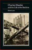 Charles Sheeler and the Cult of the Machine, Karen Lucic, 0674111109