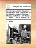 Sermons Preached in the Parish Church of St John, Manchester, on the Following Subjects, J. Clowes, 1140851101