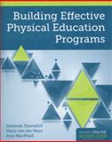Building Effective Physical Education Programs, Deborah Tannehill and Hans van der Mars, 1284021106