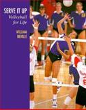 Serve It Up : Volleyball for Life, Neville, William, 1559341106