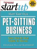 Start Your Own Pet-Sitting Business : Your Step-by-Step Guide to Sucess, Kimball, Cheryl and Entrepreneur Press Staff, 159918110X