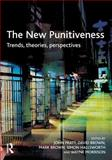New Punitiveness : Trends,Theories, Perspectives, , 1843921103