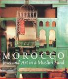 Morocco : Jews and Art in a Muslim Land, Mann, Vivian B., 1858941105
