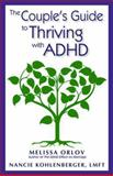 The Couple's Guide to Thriving with ADHD, Melissa Orlov and Nancie Kohlenberger, 193776110X
