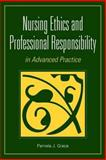 Nursing Ethics and Professional Responsibility in Advanced Practice, Grace, Pamela, 0763751103