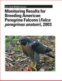 Monitoring Results for Breeding American Peregrine Falcons (Falco Peregrinus Anatum) 2003, Michael Green and Michael Amaral, 1479141100