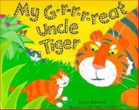 My G-r-r-r-Reat Uncle Tiger, James Riordan, 156145110X