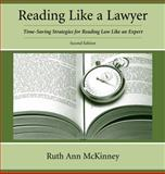 Reading Like a Lawyer : Time-Saving Strategies for Reading Law Like an Expert, McKinney, Ruth Ann, 1611631106