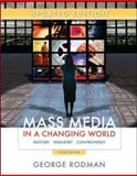 Mass Media in a Changing World : History Industry Controversy, Rodman, George R., 0077291107