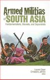 Armed Militias of South Asia : Fundamentalists, Maoists, and Separatists, , 0231701101