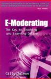 E-Moderating : The Key to Online Teaching and Learning, Salmon, Gilly, 0749431105